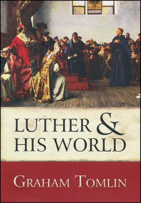 Luther & His World   -     By: Graham Tomlin