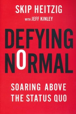 Defying Normal: Soaring Above The Status Quo  -     By: Skip Heitzig
