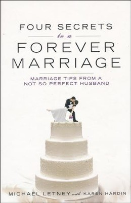 Four Secrets to a Forever Marriage    -     By: Michael Letney
