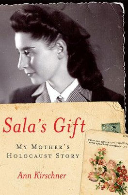 Sala's Gift: My Mother's Holocaust Story - eBook  -     By: Ann Kirschner