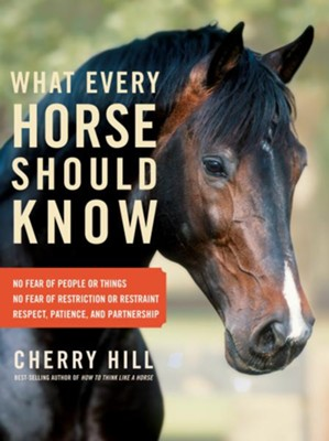 What Every Horse Should Know   -     By: Cherry Hill