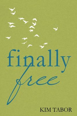 Finally Free - eBook  -     By: Kim Tabor