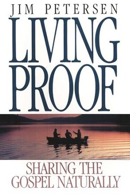 Living Proof: Sharing the Gospel Naturally   -     By: Jim Petersen