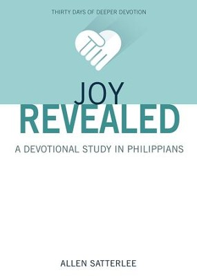 Joy Revealed: A Devotional Study in Philippians - eBook  -     By: Allen Satterlee