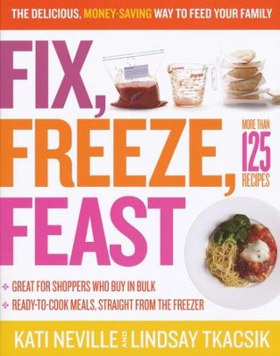 Fix, Freeze, Feast   -     By: Kati Neville