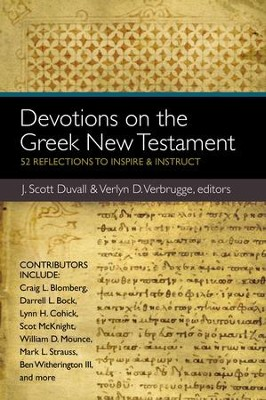 Devotions on the Greek New Testament: 52 Reflections to Inspire and Instruct - eBook  -     Edited By: Verlyn Verbrugge, J. Scott Duvall     By: J. Scott Duvall & Verlyn D. Verbrugge, eds.