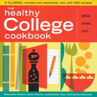 The Healthy College Cookbook, 2nd Edition   -     By: Alexandra Nimetz