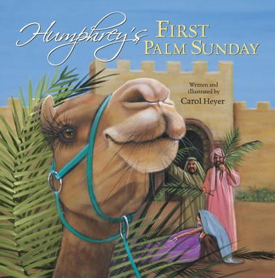 Humphrey's First Palm Sunday  -     By: Carol Heyer     Illustrated By: Carol Heyer