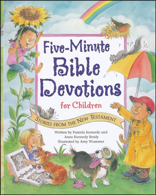 Five-Minute Bible Devotions for Children: Stories from the New Testament  -     By: Pamela Kennedy, Anne Kennedy Brady     Illustrated By: Amy Wummer