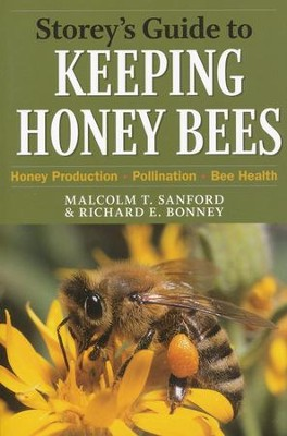 Storey's Guide to Keeping Honey Bees   -     By: Malcolm T. Sanford
