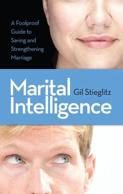 Marital Intelligence: A foolproof guide for saving and supercharging marriage - eBook  -     By: Gil Stieglitz