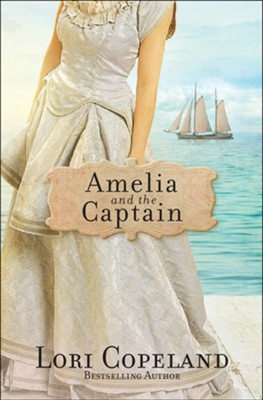 Amelia and the Captain #3   -     By: Lori Copeland