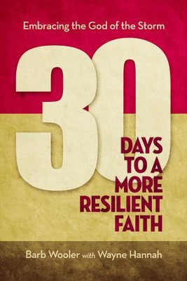 30 Days to a More Resilient Faith - eBook  -     By: Barb Wooler, Wayne Hannah