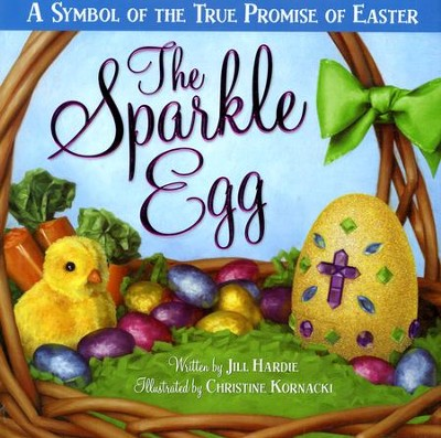 The Sparkle Egg  -     By: Jill Hardie
