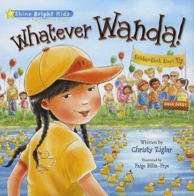 Whatever Wanda!  -     By: Christy Ziglar     Illustrated By: Paige Billin-Frye