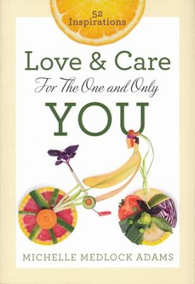 Love & Care for the One and Only You: 52 Inspirations   -     By: Michelle Medlock Adams