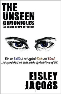 The Unseen Chronicles #1   -     By: Eisley Jacobs