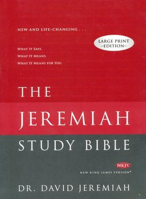 NKJV Jeremiah Study Bible, Large Print, Hardcover   -     By: Dr. David Jeremiah