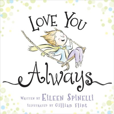 Love You Always  -     By: Eileen Vineburg     Illustrated By: Gillian Flint