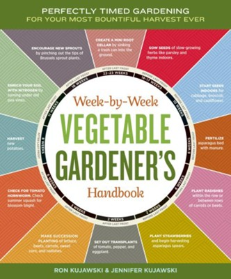 Week-by-Week Vegetable Gardener's Handbook   -     By: Ron Kujawski