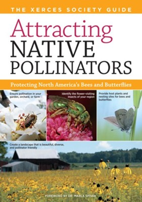 Attracting Native Pollinators   -     By: The Xerces Society