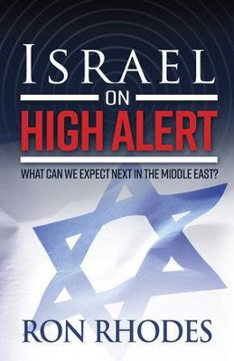Israel on High Alert: What Can We Expect Next in the Middle East? - eBook  -     By: Ron Rhodes