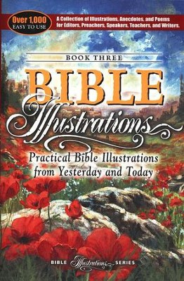Practical Bible Illustrations from Yesterday & Today  -     By: Charles H. Spurgeon