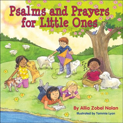 Psalms and Prayers for Little Ones  -     By: Allia Zobel Nolan     Illustrated By: Tammie Lyon