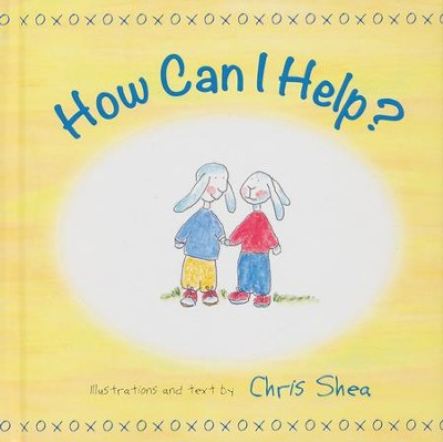 How Can I Help?  -     By: Chris Shea