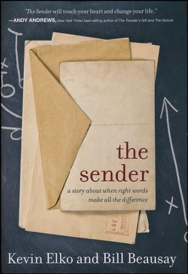 The Sender: A Story About When Right Words Make All the Difference  -     By: Kevin Elko, Bill Beausay