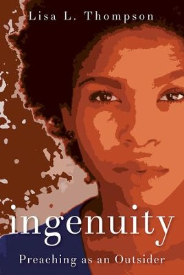 Ingenuity: Preaching as an Outsider - eBook  -     By: Lisa L. Thompson