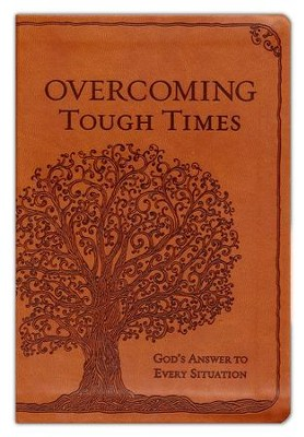Overcoming Tough Times: God's Answer to Every Situation  -