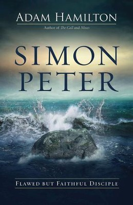 Simon Peter: Flawed but Faithful Disciple - eBook  -     By: Adam Hamilton