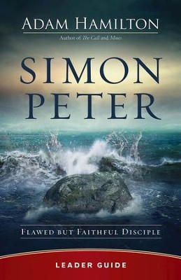 Simon Peter Leader Guide: Flawed but Faithful Disciple - eBook  -     By: Adam Hamilton