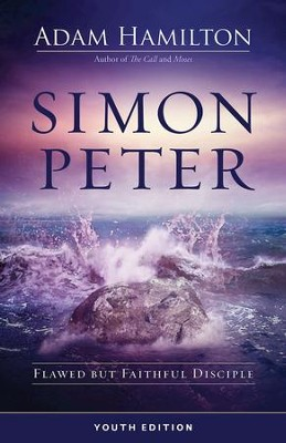 Simon Peter Youth Study Book: Flawed but Faithful Disciple - eBook  -     By: Adam Hamilton