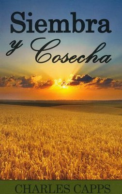 Siembra y Cosecha (Seedtime and Harvest), Revised   -     By: Charles Capps