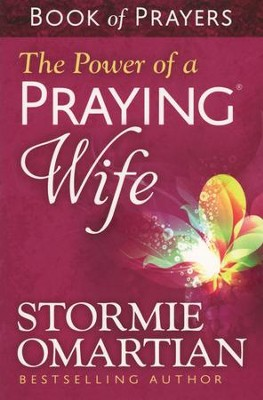 The Power of a Praying Wife Book of Prayers  -     By: Stormie Omartian