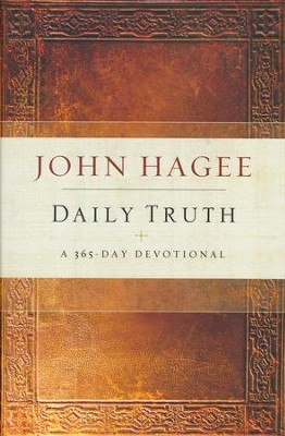 Daily Truth: A 365-Day Devotional  -     By: John Hagee
