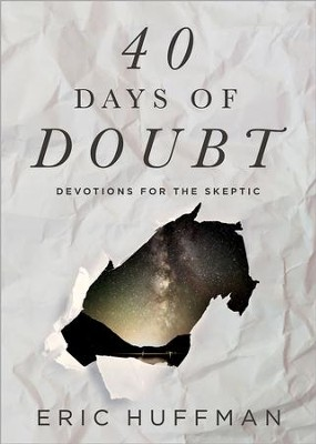 40 Days of Doubt: Devotions for the Skeptic - eBook  -     By: Eric Huffman