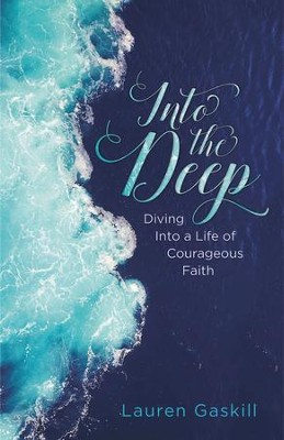 Into the Deep: Diving into a Life of Courageous Faith - eBook  -