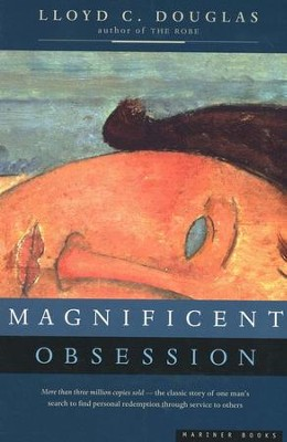 Magnificent Obsession   -     By: Lloyd C. Douglas