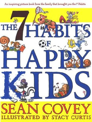 7 Habits of Happy Kids  -     By: Sean Covey