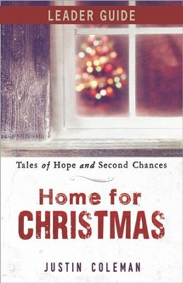 Home for Christmas Leader Guide: Tales of Hope and Second Chances - eBook  -     By: Justin Coleman