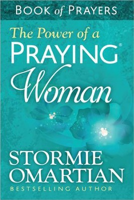 The Power of a Praying Woman Book of Prayers  -     By: Stormie Omartian