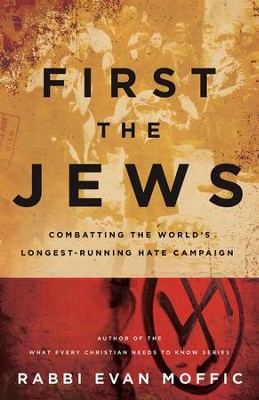 First the Jews: Combatting the World's Longest-Running Hate Campaign - eBook  -     By: Rabbi Evan Moffic