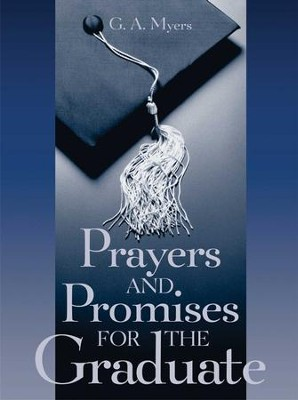 Prayers & Promises for Graduate GIFT - eBook  -     By: G.A. Myers