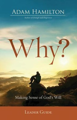 Why? Leader Guide: Making Sense of God's Will - eBook  -     By: Adam Hamilton