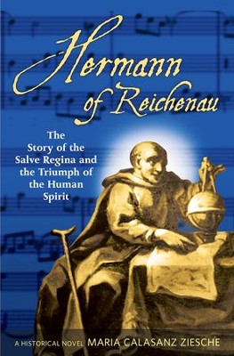 Hermann of Reichenau: The Story of the Salve Regina and the Triumph of the Human Spirit - eBook  -     By: Maria Ziesche