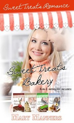 Sweet Treats Bakery: 4-in-1 Anthology - eBook  -     By: Mary Manners
