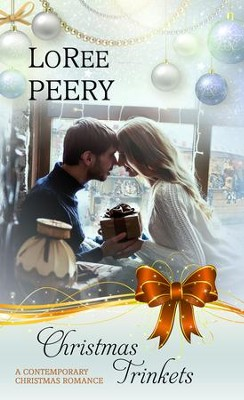 Christmas Trinkets - eBook  -     By: LoRee Peery